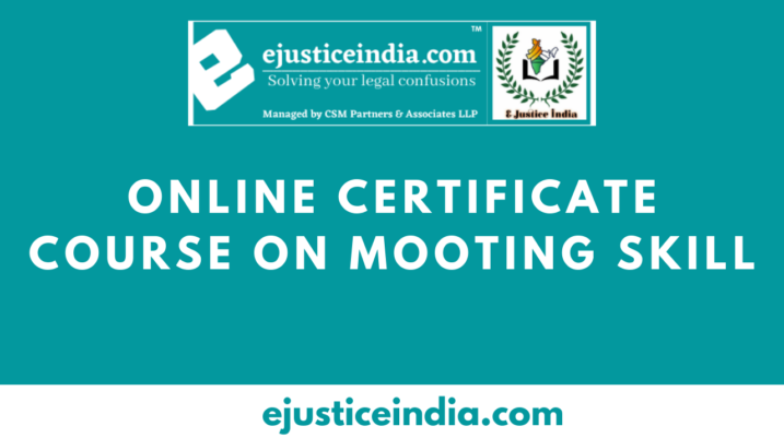 Online Certificate Course on Mooting Skill by E- Justice India