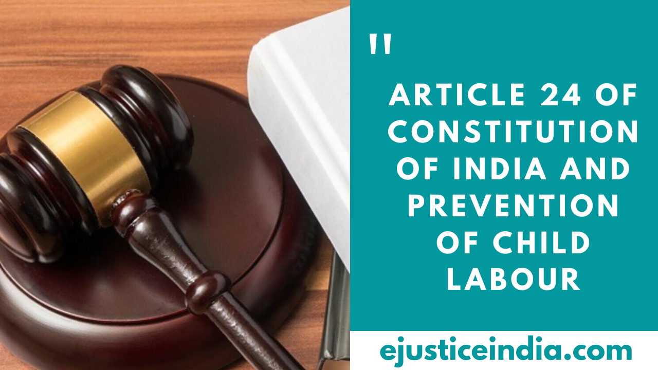 Article Of Constitution Of India And Prevention Of Child Labour E Justice India