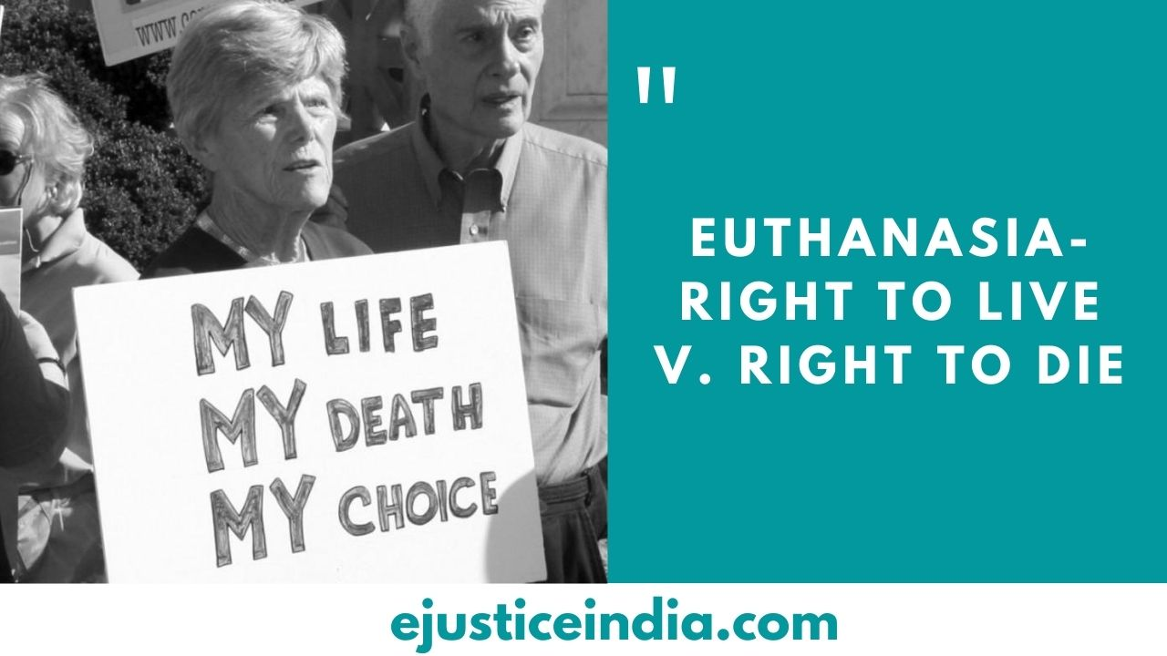 Euthanasia- Right to Live v. Right to Die