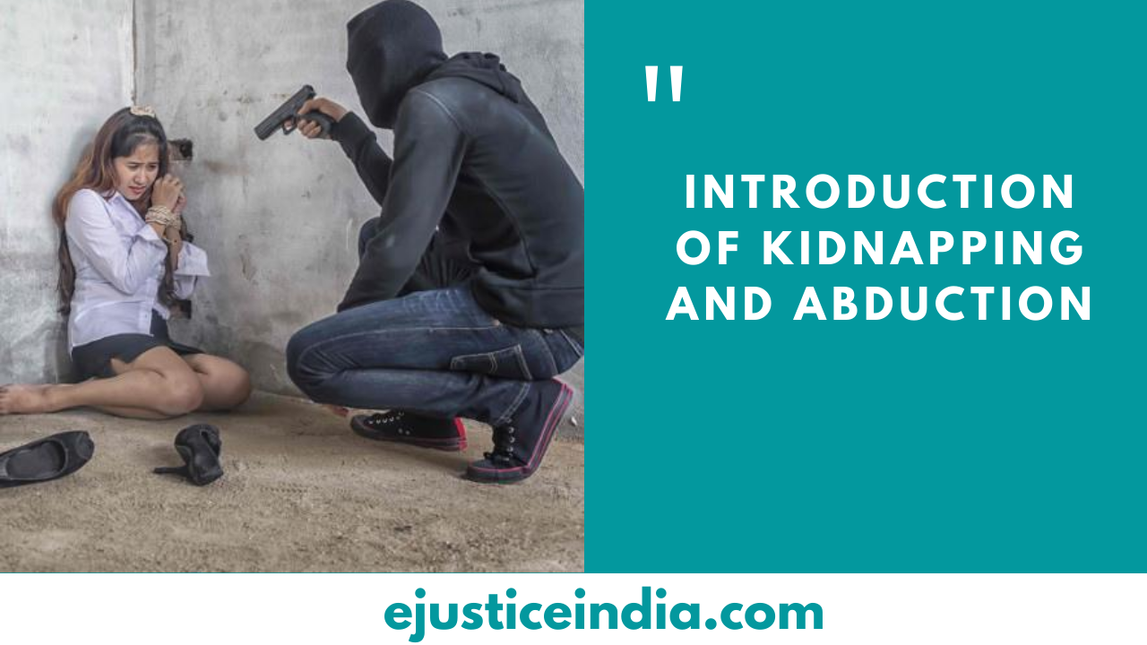 Introduction of Kidnapping and Abduction