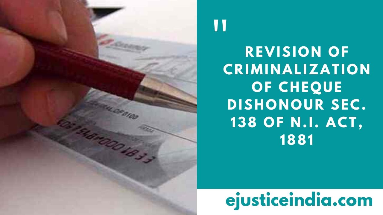 revision-of-criminalization-of-cheque-dishonour-sec-138-of-n-i-act-1881