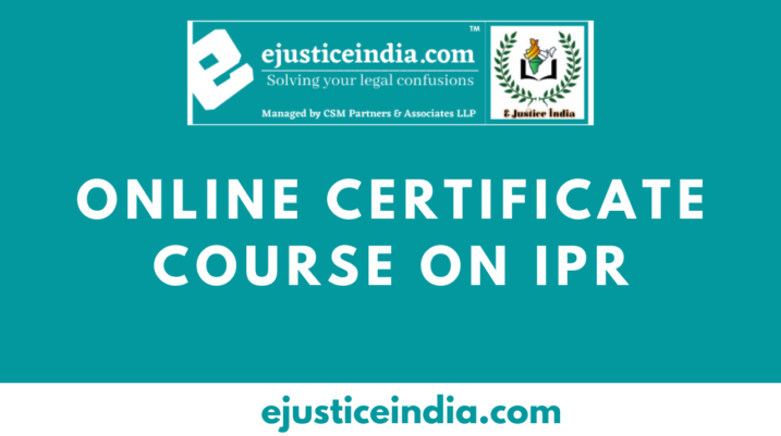 Free Online Certificate Course on Intellectual Property Rights by E-Justice India
