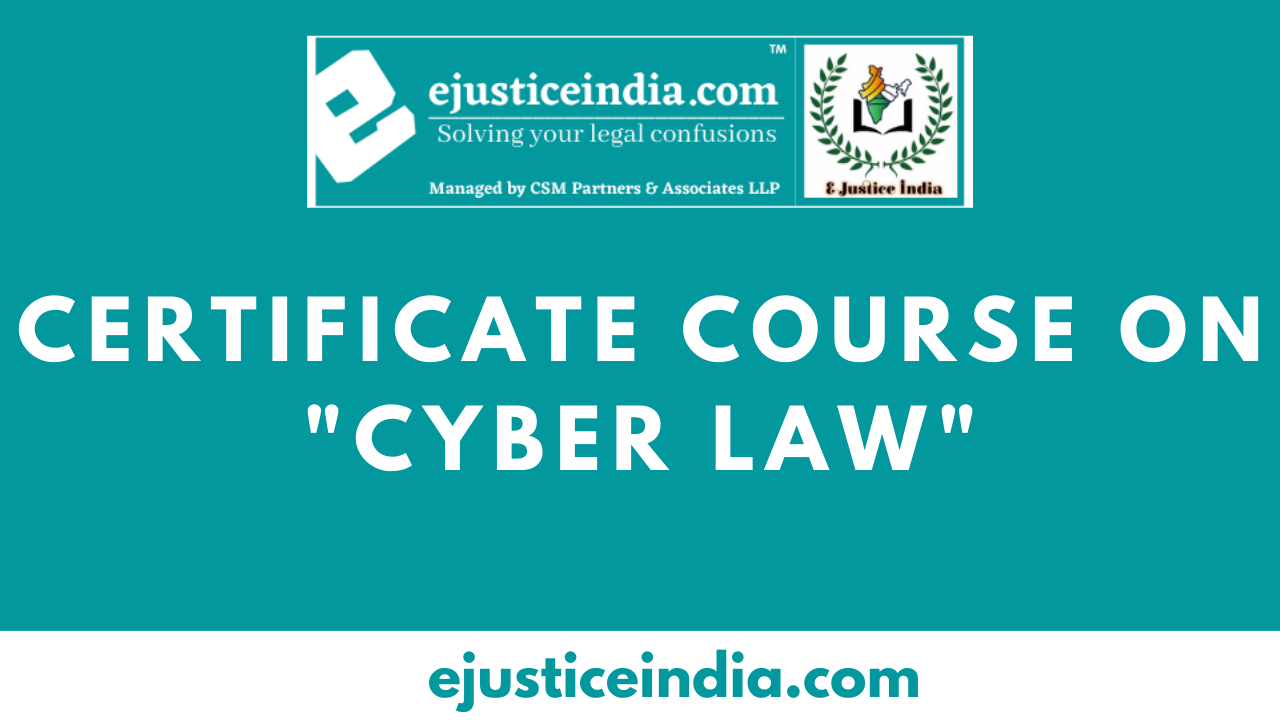 Online Certificate Course on Cyber Law by E-Justice India