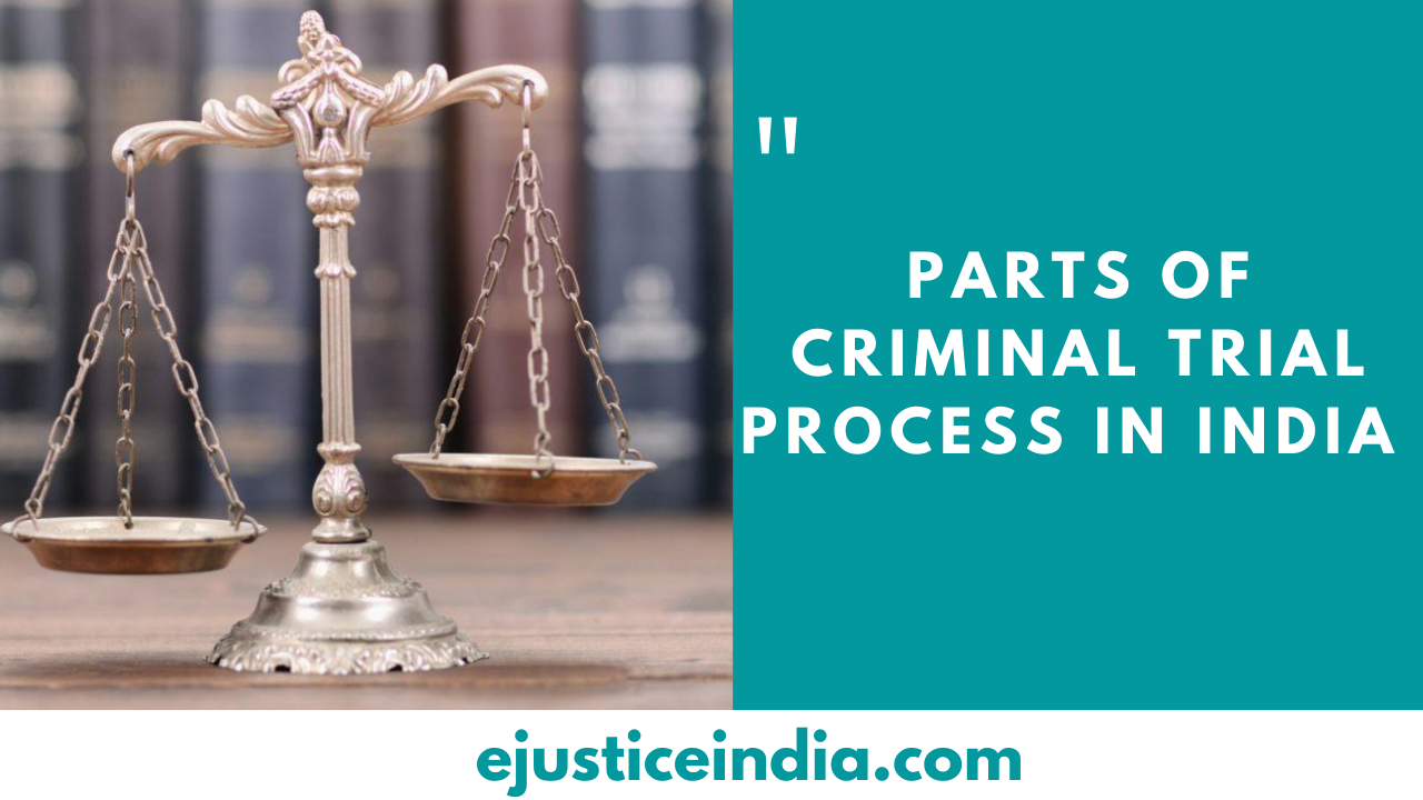 Parts of Criminal Trial Process in India