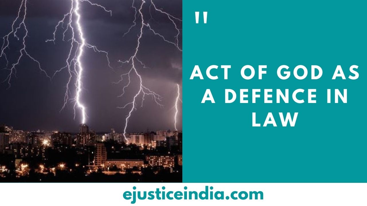 ACT OF GOD AS A DEFENCE IN LAW