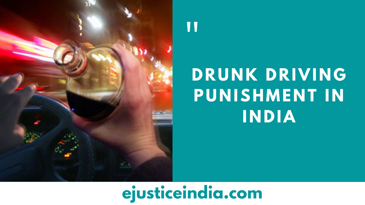 Drunk Driving Punishment in India