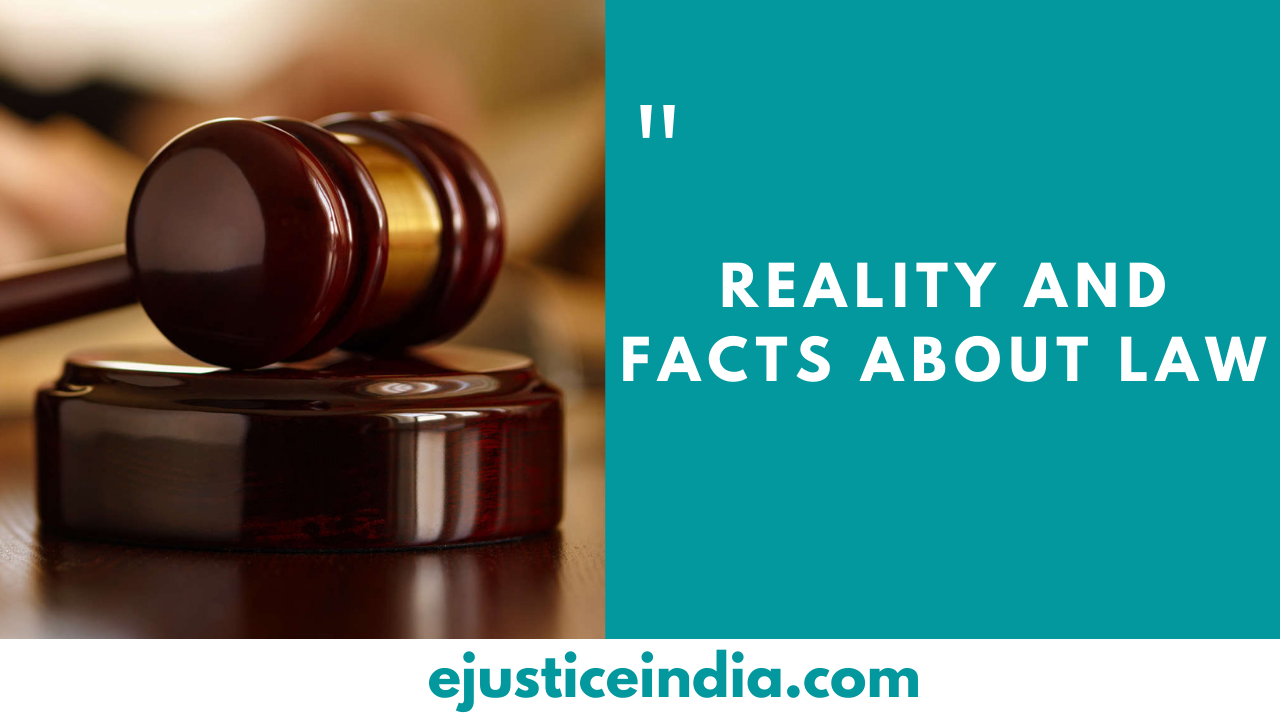 Reality and Facts about Law