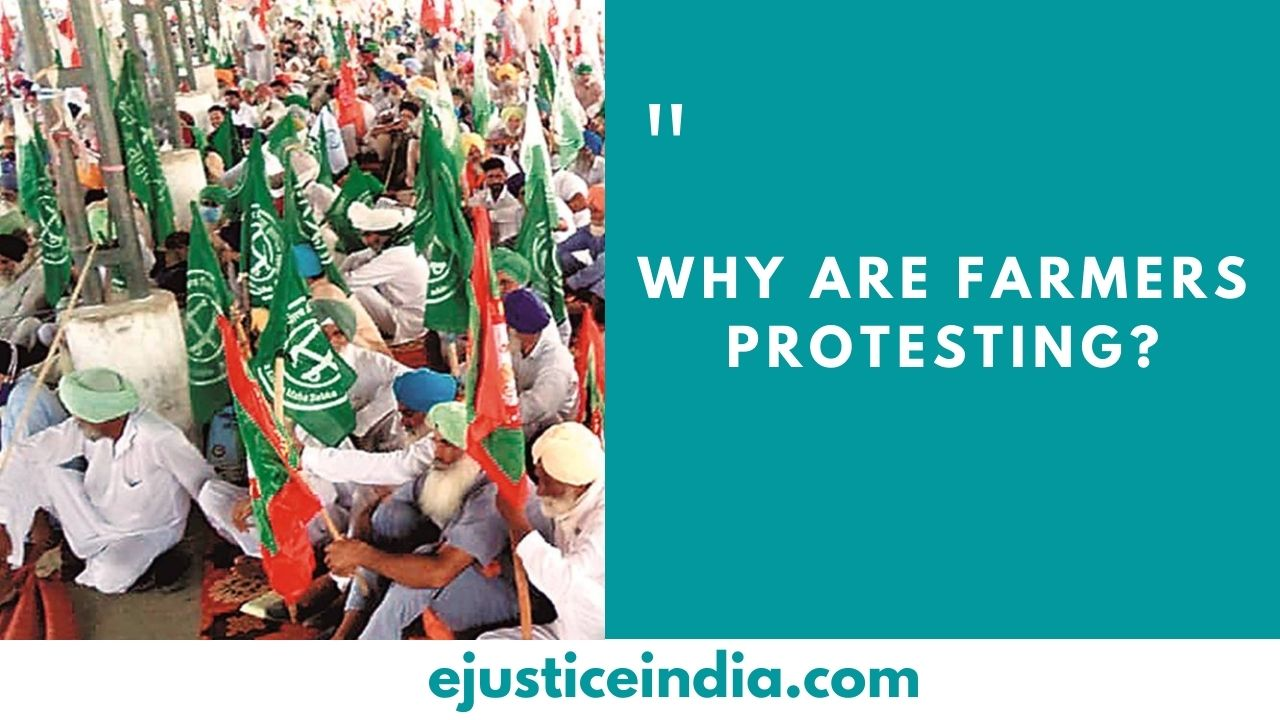Why are farmers protesting ?