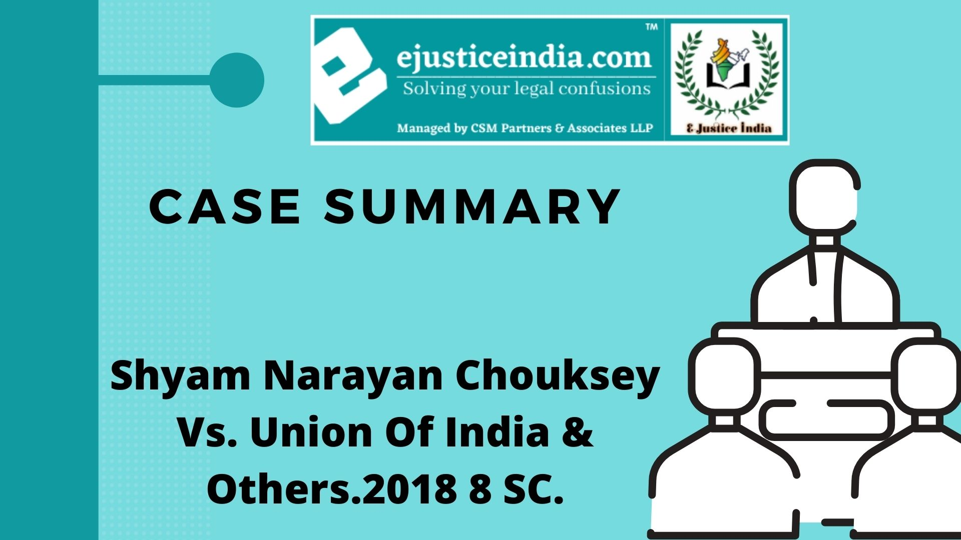 Shyam Narayan Chouksey Vs. Union Of India & Others.2018 8 SC.