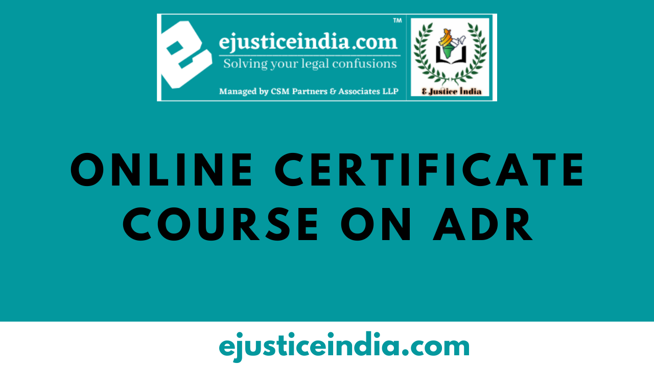 Free Certificate Course on ADR by E-Justice India