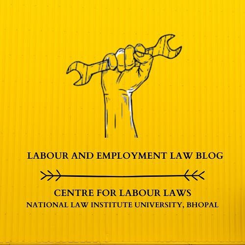 Call for Submissions: The Labour and Employment Law Blog, NLU Bhopal