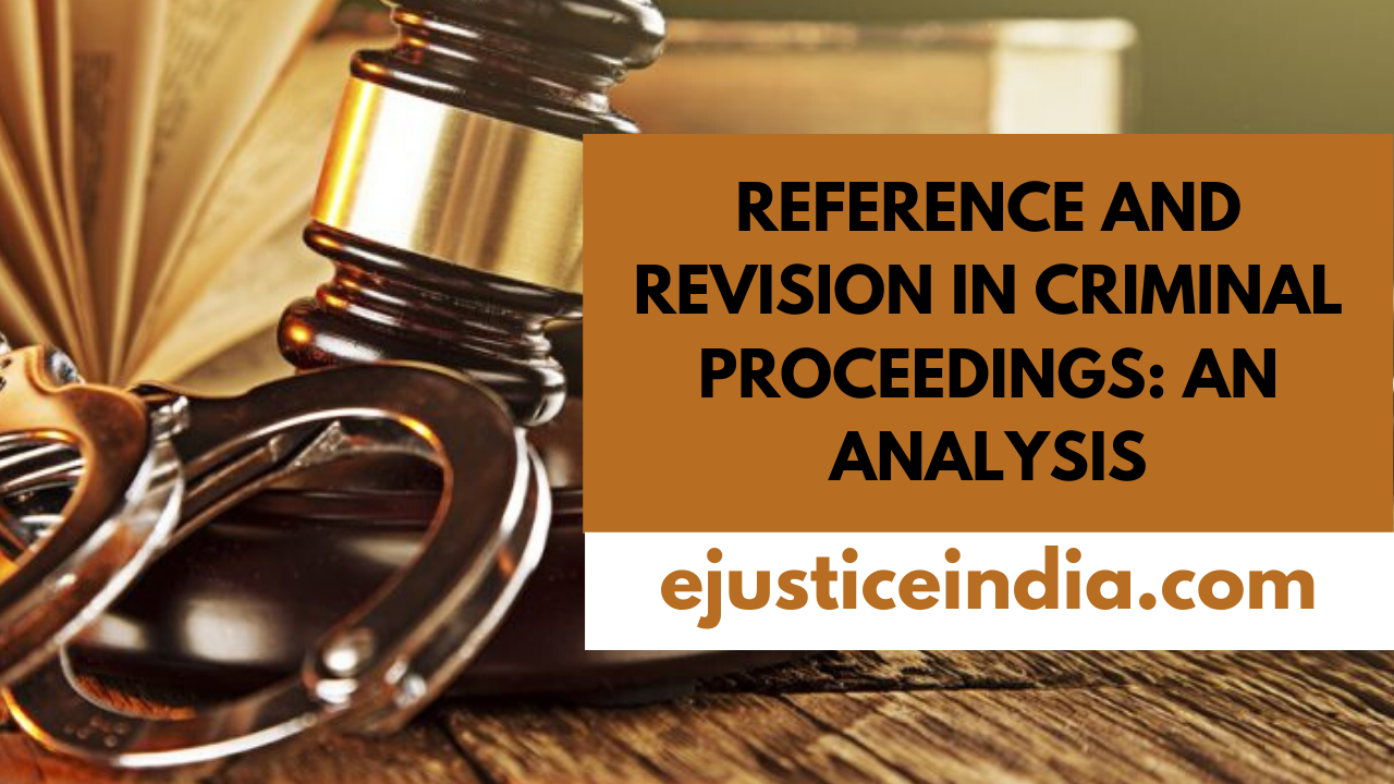 REFERENCE AND REVISION IN CRIMINAL PROCEEDINGS: AN ANALYSIS