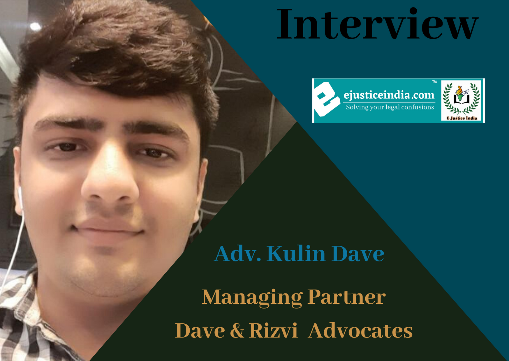 Interview with Adv. Kulin Dave, Managing Partner of Dave & Rizvi Advocates