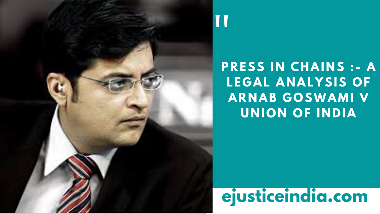 Press in Chains :- A legal analysis of Arnab Goswami v Union Of India