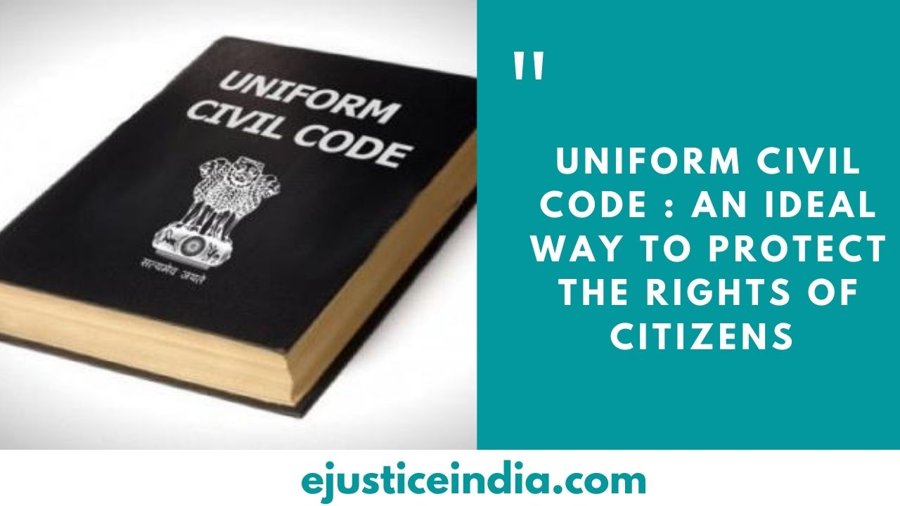 uniform-civil-code-an-ideal-way-to-protect-the-rights-of-citizens