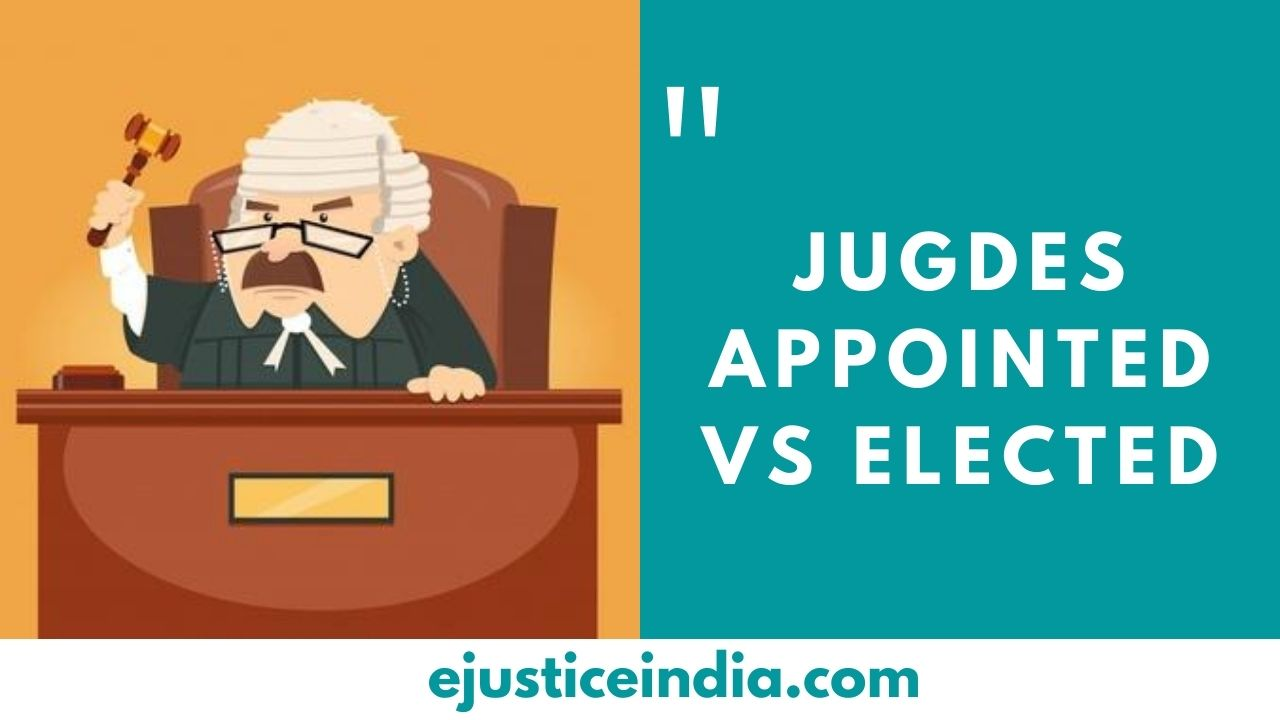 JUGDES APPOINTED VS ELECTED