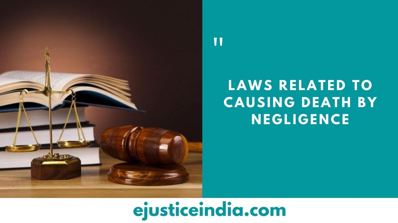 LAWS RELATED TO CAUSING DEATH BY NEGLIGENCE