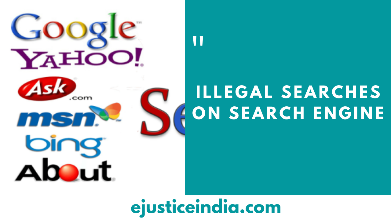 ILLEGAL SEARCHES ON SEARCH ENGINE