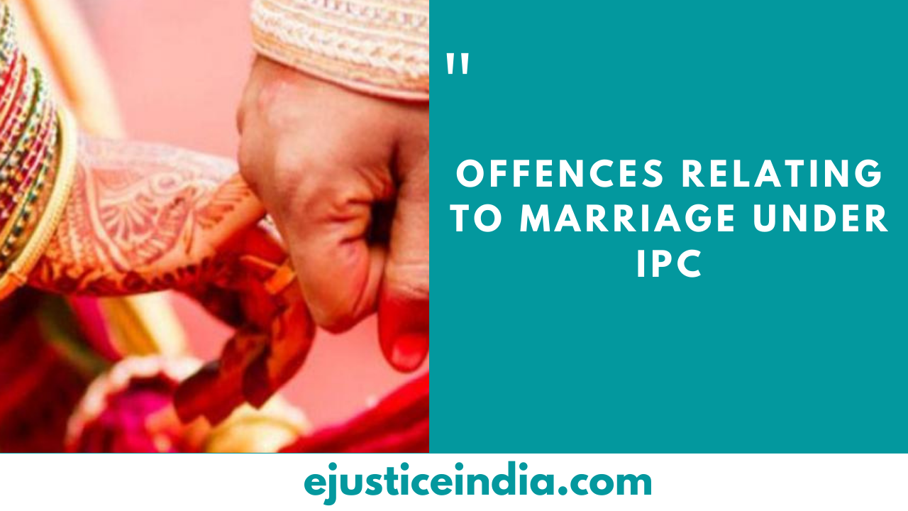 OFFENCES RELATING TO MARRIAGE UNDER IPC