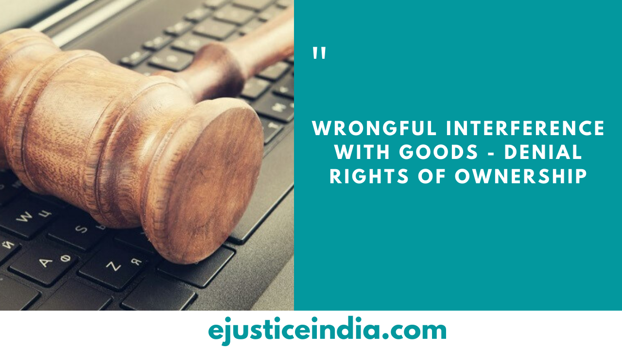 WRONGFUL INTERFERENCE WITH GOODS
