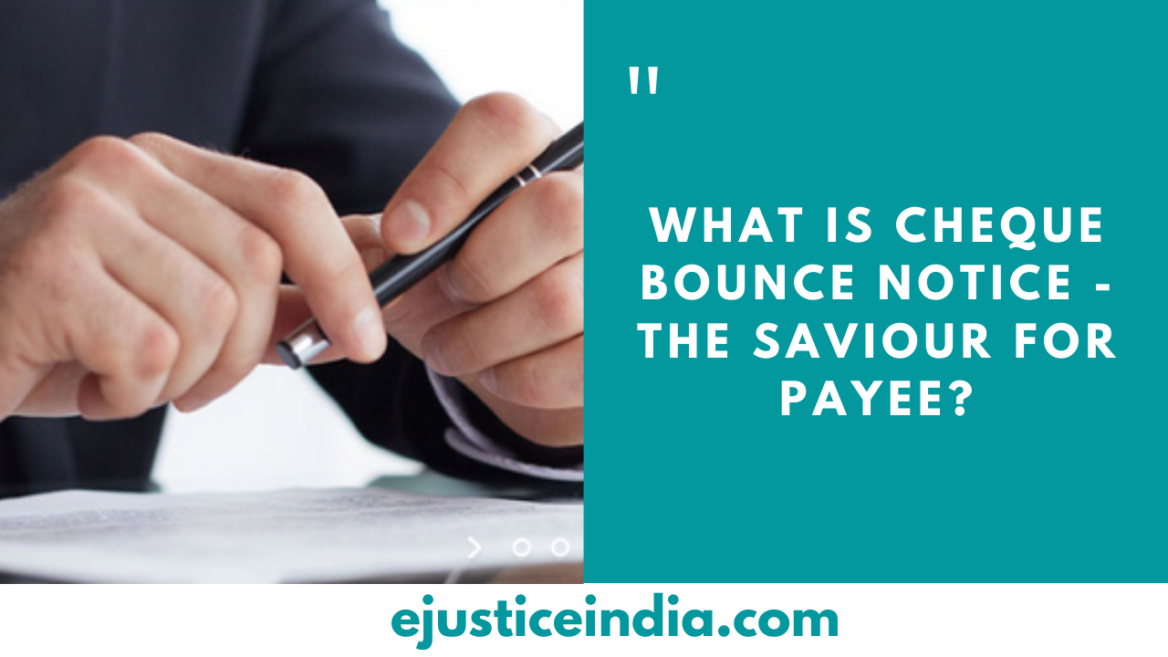 What is Cheque bounce Notice - The Saviour for Payee?