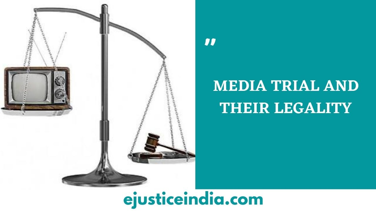 MEDIA TRIAL AND THEIR LEGALITY