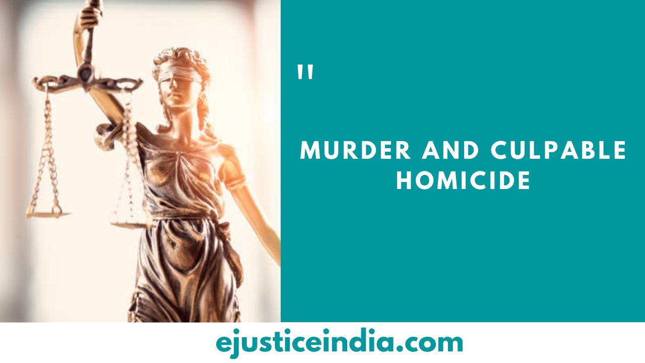 Murder and Culpable Homicide