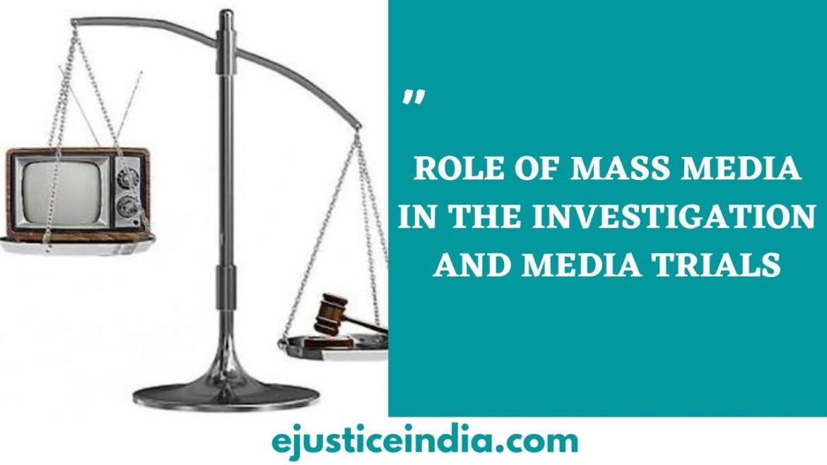 ROLE OF MASS MEDIA IN THE INVESTIGATION AND MEDIA TRIALS
