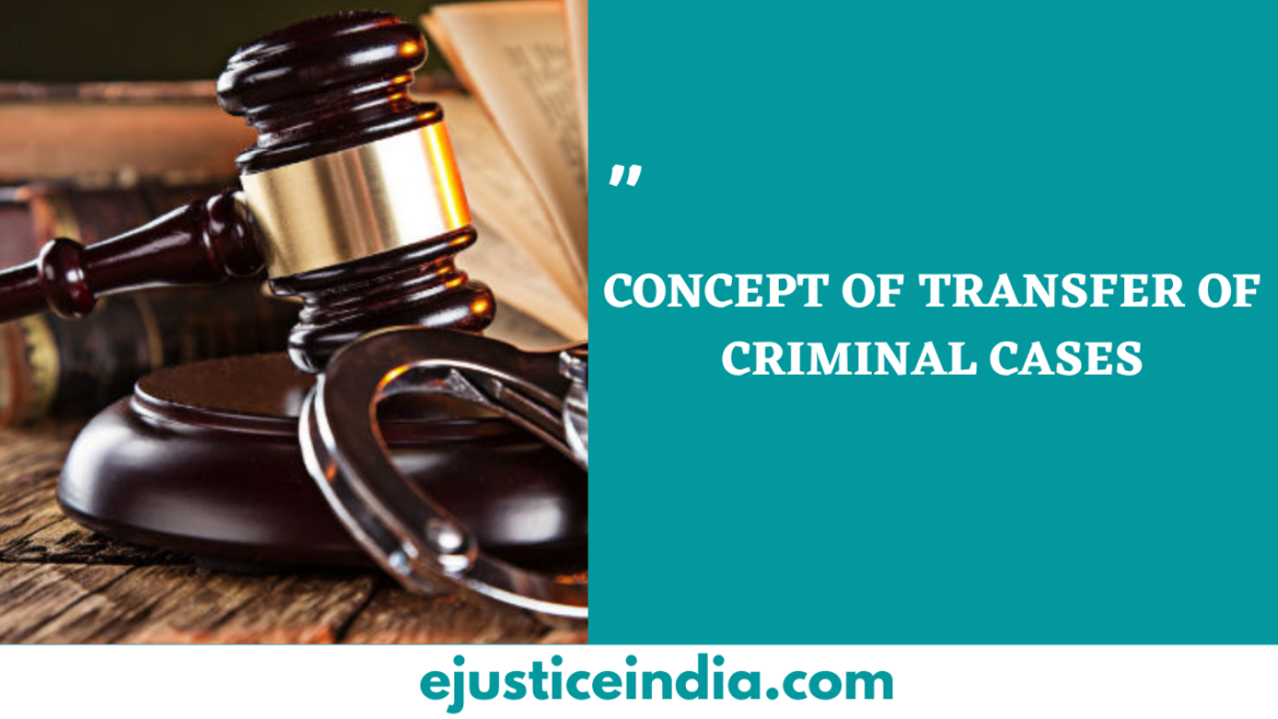 CONCEPT OF TRANSFER OF CRIMINAL CASES