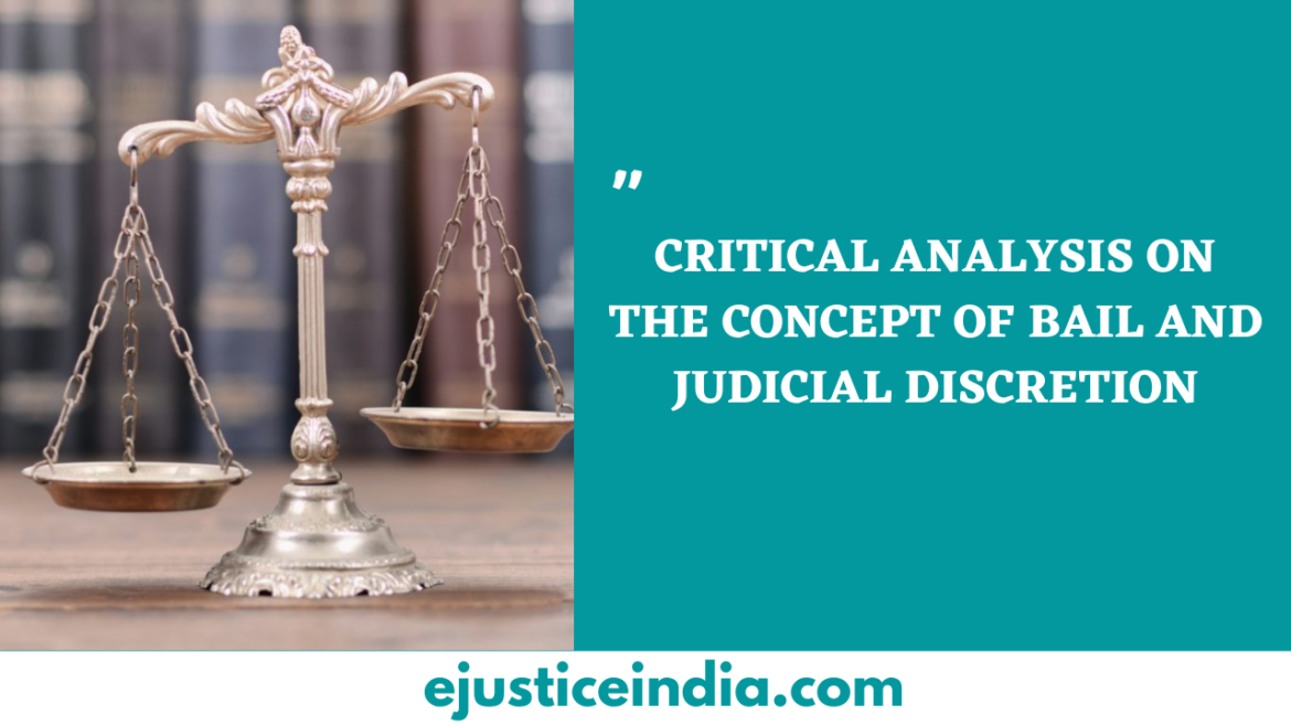 CRITICAL ANALYSIS ON THE CONCEPT OF BAIL AND JUDICIAL DISCRETION