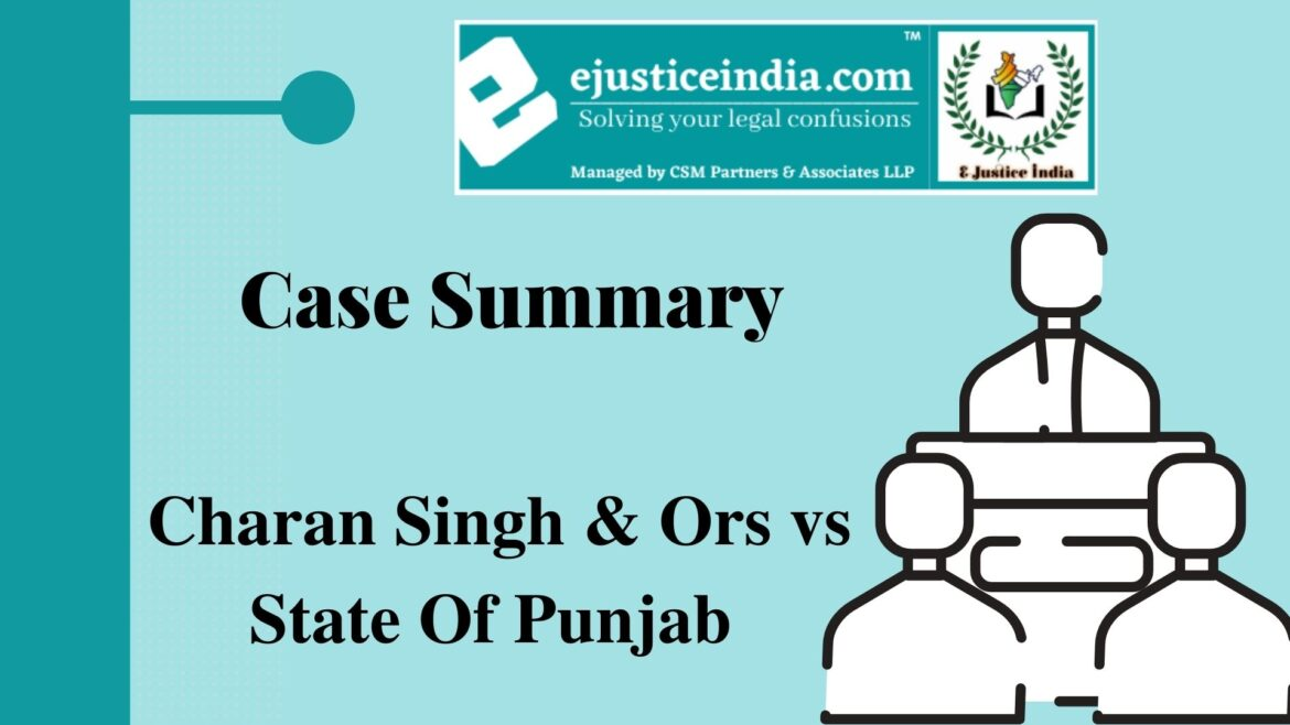 Charan Singh & Ors vs State Of Punjab – Case Summary