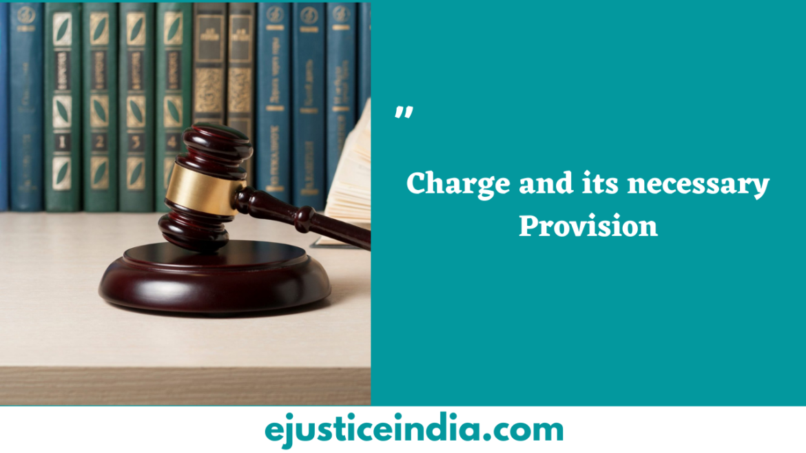 Charge and its necessary Provision