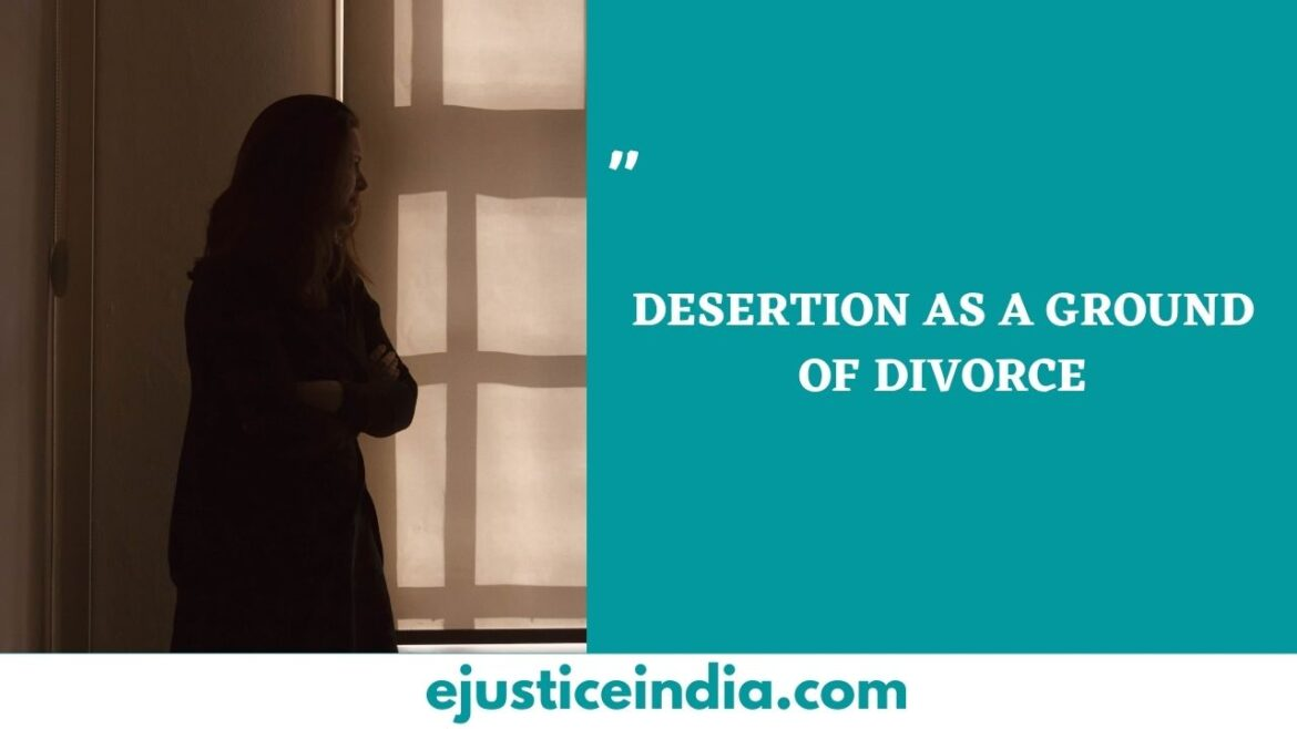 DESERTION AS A GROUND OF DIVORCE