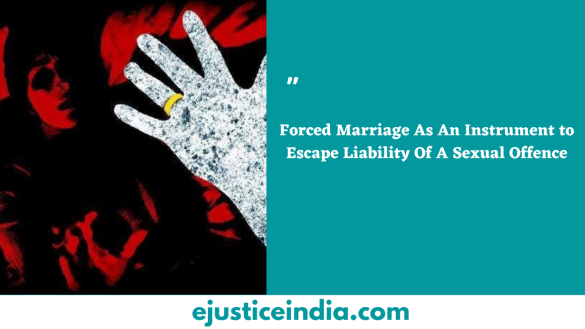 Forced Marriage As An Instrument to Escape Liability Of A Sexual Offence