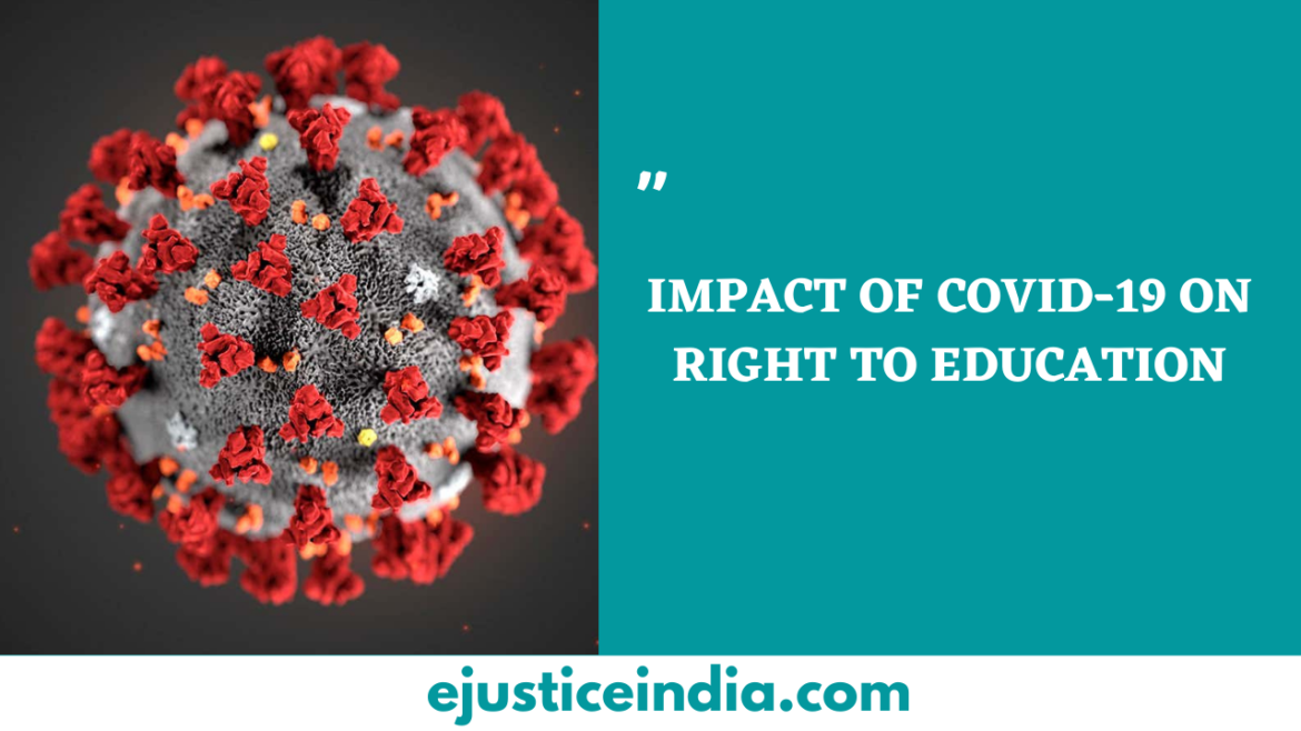 IMPACT OF COVID-19 ON RIGHT TO EDUCATION