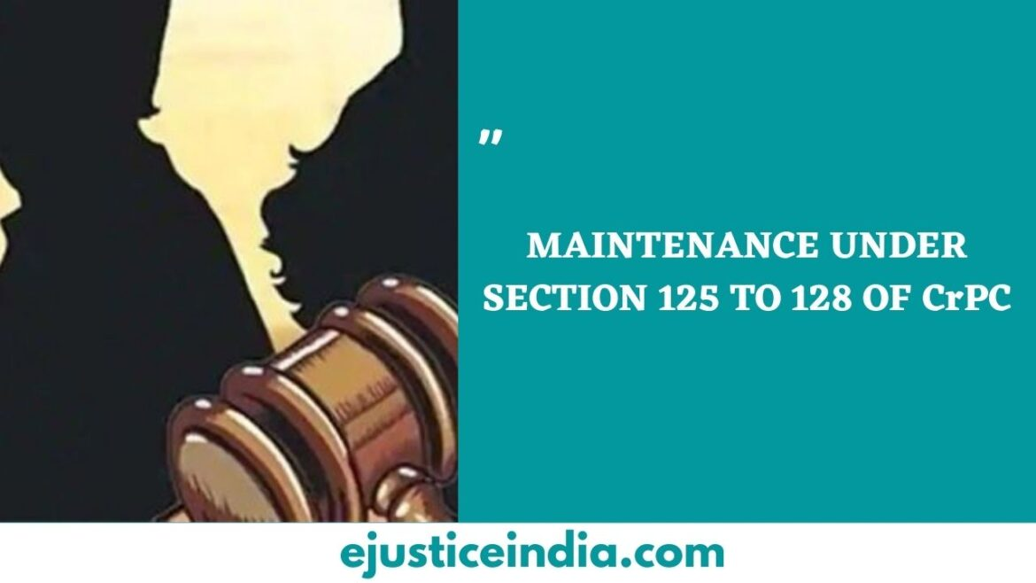 MAINTENANCE UNDER SECTION 125 TO 128 OF CrPC