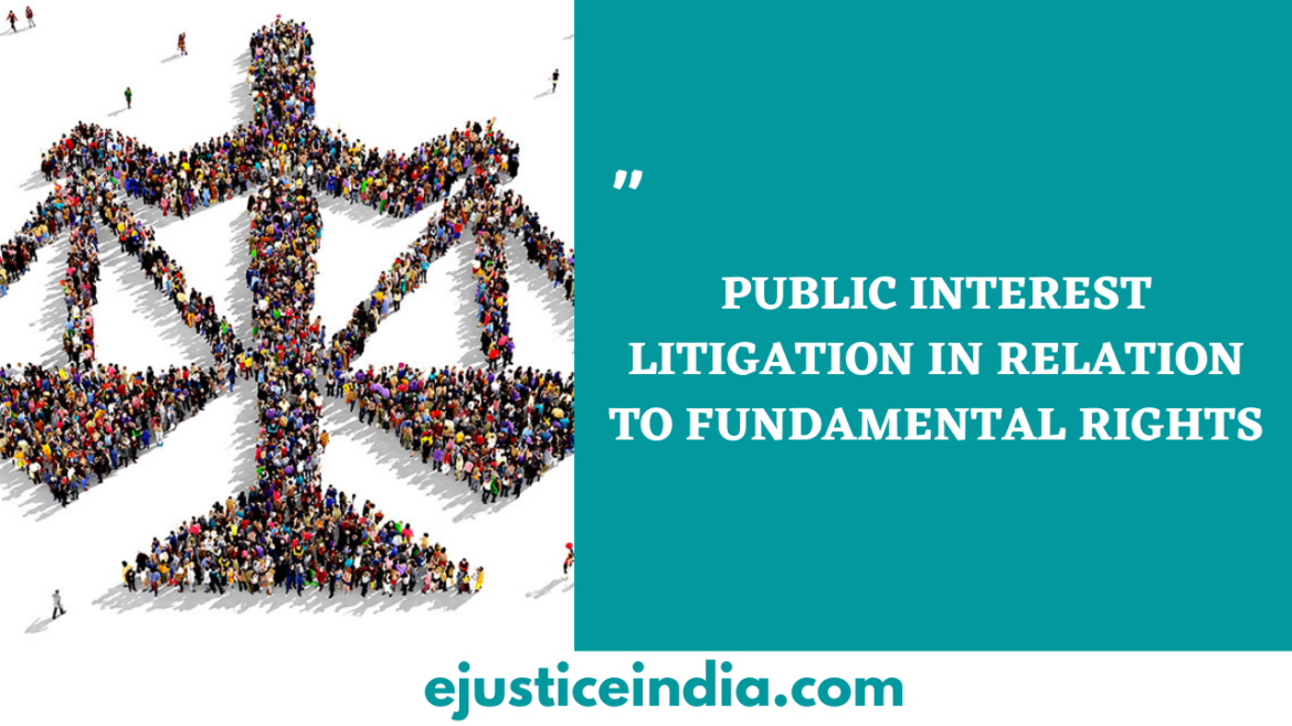 PUBLIC INTEREST LITIGATION IN RELATION TO FUNDAMENTAL RIGHTS