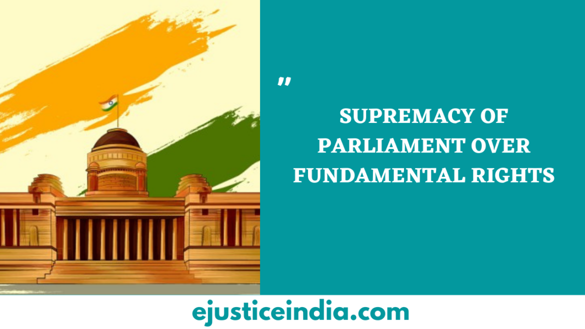 SUPREMACY OF PARLIAMENT OVER FUNDAMENTAL RIGHTS