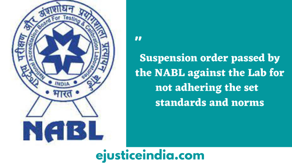 Suspension order passed by the NABL against the diagnostic Lab for not adhering the set  standards and norms – Paschim Vihar, Delhi