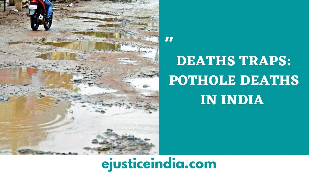 DEATHS TRAPS POTHOLE DEATHS IN INDIA
