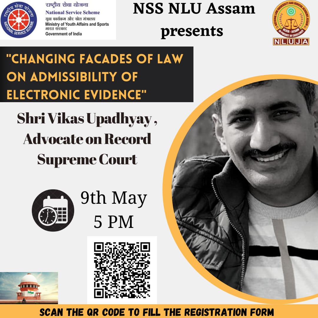 """NSS unit of National Law University and Judicial Academy, Assam is organising a webinar on """"Changing Facades of Law on Admissibility of Electronic Evidence"""