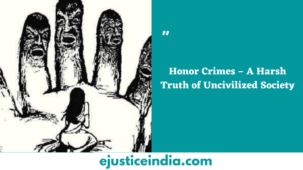 Honor Crimes – A Harsh Truth of Uncivilized Society