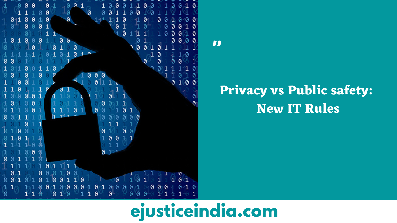 Privacy vs Public safety New IT Rules