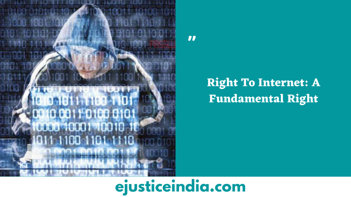 Right To Internet: A Fundamental Right